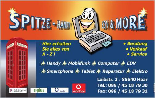 Spitze HANDY- VERKAUF + REPARATUR aller SMART PHONE, TABLET, Handy und PC- Marken; Leibstrasse 3 in 85540 Haar, 08945187930
