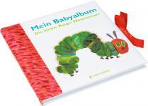Die kleine Raupe Nimmersatt - Mein Babyalbum