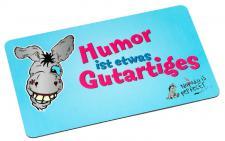 Frühstücksbrettchen Murphy, Humor ist etwas Gutartiges