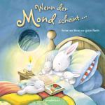 Kinderbuch, Bilderbuch - Wenn der Mond scheint...