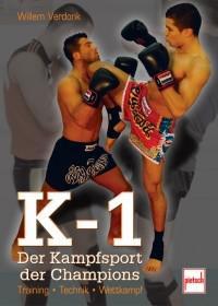 K-1 - Der Kampfsport der Champions - Training - Technik - Wettkampf