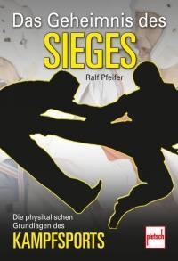 Das Geheimnis des Sieges - Die physikalischen Grundlagen des Kampfsports - Vorschau