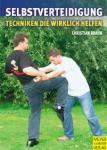 Selbstverteidigung - Techniken die wirklich helfen