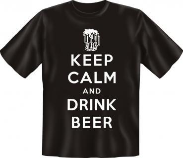 T-Shirt - Keep Calm and drink Beer - Fun Shirt Geburtstag Geschenk geil bedruckt
