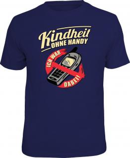 Geburtstag T-Shirt Kindheit ohne Handy - Ich war dabei Geschenk Shirt bedruckt