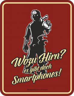Fun Schild - Smartphone statt Hirn Blechschild - Vorschau