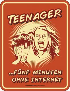 Fun Schild - Teenager ohne Internet Blechschild