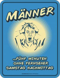Fun Schild - Männer ohne Fussball TV Blechschild