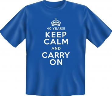 Geburtstag T-Shirt - 40 Years Keep Calm