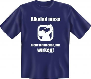 Fun T-Shirt - Alkohol muss wirken - Vorschau