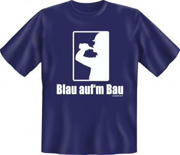 Fun T-Shirt - Blau aufm Bau 1