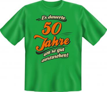 Geburtstag T-Shirt - Es dauerte 50 Jahre