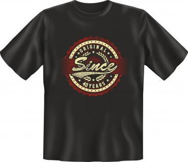 Geburtstag T-Shirt - Original since 40 Years
