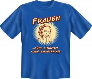 Fun T-Shirt - Frauen ohne Smartphone