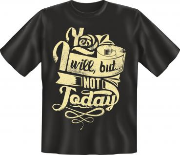 Fun T-Shirt - I will not today 1