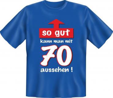 Geburtstag T-Shirt 70 Jahre - So gut mit 70 - Vorschau 1