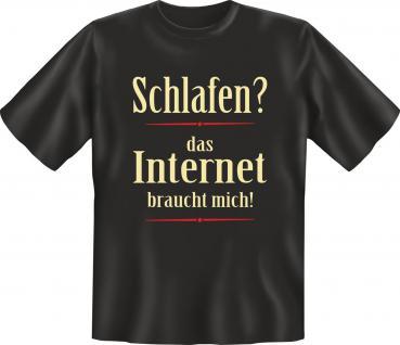 Fun T-Shirt - Das Internet braucht mich