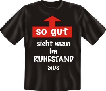 Geburtstag T-Shirt - So gut im Ruhestand