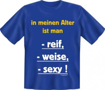 Geburtstag T-Shirt - reif weise sexy - Vorschau 1