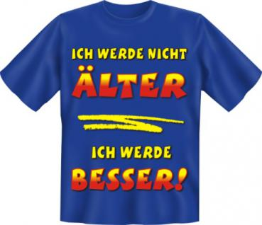 Geburtstag T-Shirt - Nicht älter Nur besser - Vorschau