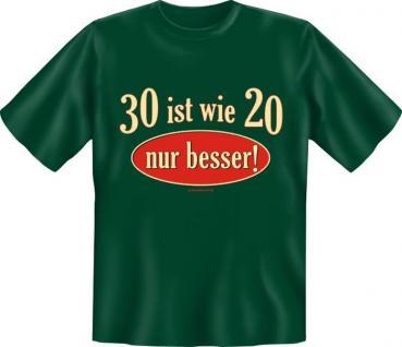Geburtstag T-Shirt - 30 ist wie 20 , nur besser