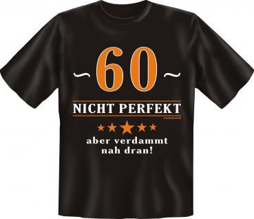 Geburtstag T-Shirt - 60 Jahre nicht perfekt - Vorschau