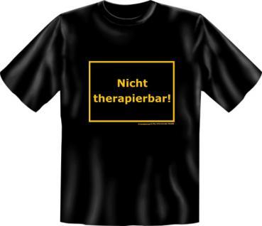 Fun T-Shirt - Nicht therapierbar - Vorschau 1