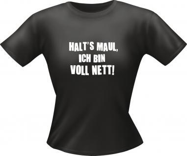 Lady Shirt - Halts Maul , ich bin voll nett - Vorschau 1