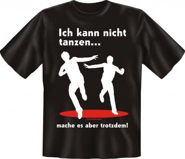 T-Shirt - Ich kann nicht tanzen