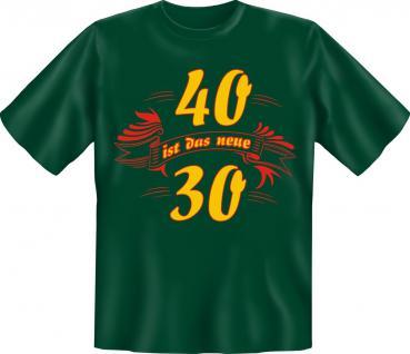 Geburtstag T-Shirt - 40 ist das neue 30