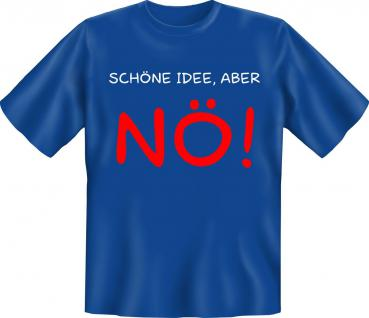 T-Shirt - Schöne Idee, aber NÖ - Vorschau