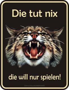 Fun Schild Alu Blechschild bedruckt + geprägt - Die Katze tut nix - Geschenk