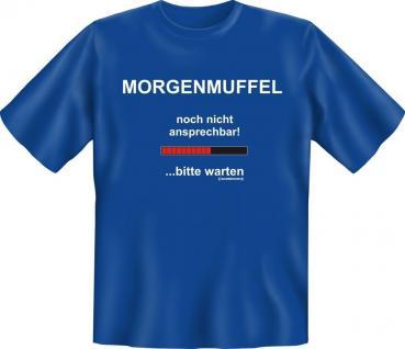 Geburtstag Fun T-Shirt Shirt geil bedruckt - Morgenmuffel -Spass Geschenk