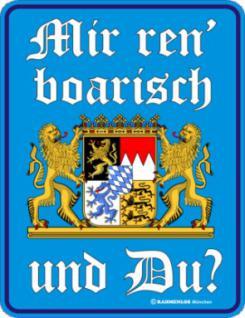 Bayern Blechschilder - Mir ren' boarisch - Vorschau