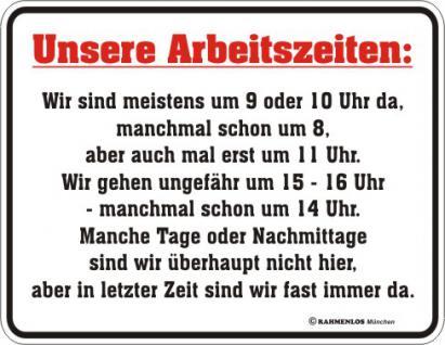 Fun Blech Schild - Unsere Arbeitszeiten - Vorschau
