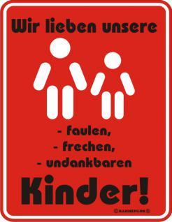 Fun-Schild - Wir lieben unsere Kinder