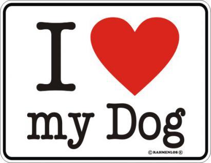 Hunde Schild - I love my Dog