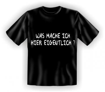 T-Shirt - Was mache ich eigentlich