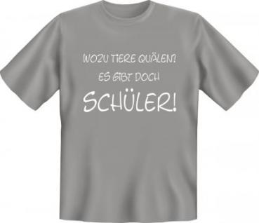 Fun T-Shirt - Quält Schüler