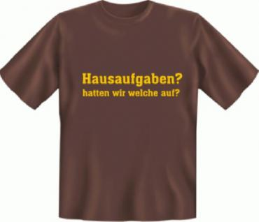 Fun T-Shirt - Schule Hausaufgaben