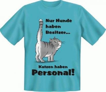 T-Shirt - Katzen haben Personal