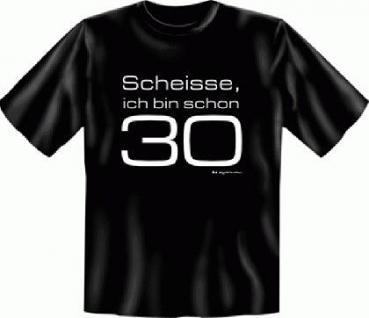 Geburtstag T Shirt - Scheisse, schon 30