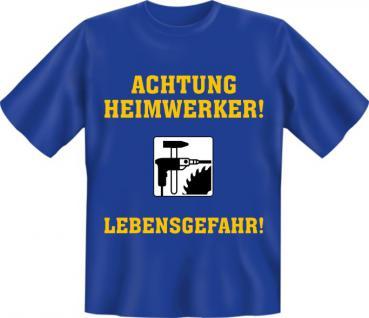 Fun T-Shirt - Heimwerker Lebensgefahr - Vorschau