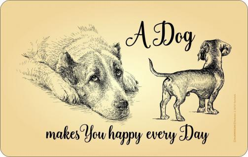 Frühstücksbrett - A Dog makes you happy every Day - Schneide Brettchen Geschenk