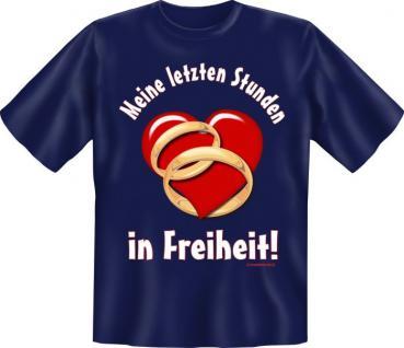 T-Shirt - Letzte Stunden in Freiheit