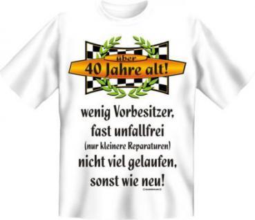 Geburtstag T-Shirt - Über 40, sonst wie neu