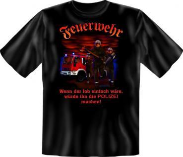 Feuerwehr T-Shirt - Einfach für die Polizei - Vorschau