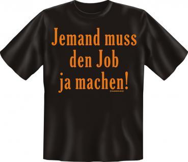 T-Shirt - Jemand muss Job machen - Vorschau 1