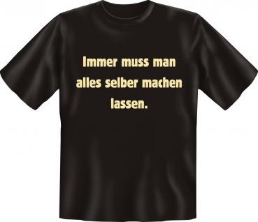 T-Shirt - Alles selber machen lassen
