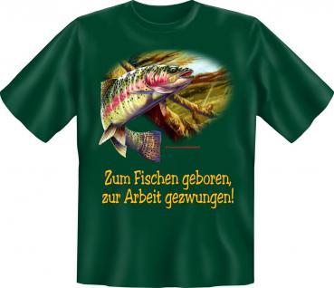 Angler T-Shirt - Zum Fischen geboren Angel Shirt